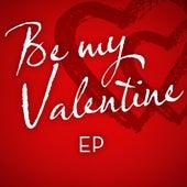 Be My Valentine - EP von Various Artists