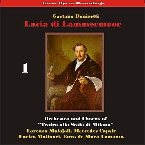 Great Opera Recordings / Donizetti: Lucia di Lammermoor [1933], volume 1 by La Scala Chorus and Orchestra