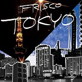 Tokyo by Frisco