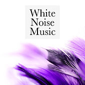 White Noise Music: Relaxing sounds and ambiences that will improve your sleep or relaxation by White Noise Nature Sounds Baby Sleep