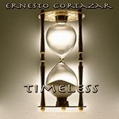 Timeless by ERNESTO CORTAZAR