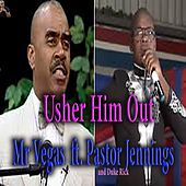 Usher Him Out by Mr. Vegas