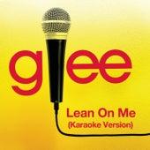 Lean On Me (Karaoke - Glee Cast Version) de Glee Cast