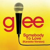 Somebody To Love (Karaoke - Glee Cast Version) de Glee Cast