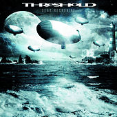 Dead Reckoning (Expanded Edition) by Threshold