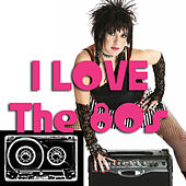 I Love The '80s (Re-Recorded / Remastered) von Various Artists