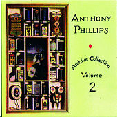 Archive Collection Vol 2 by Anthony Phillips