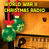World War II Christmas Radio by Various Artists