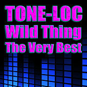 Wild Thing - The Very Best (Re-Recorded / Remastered Versions) von Tone Loc
