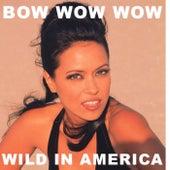 Wild In America (Live) von Bow Wow Wow