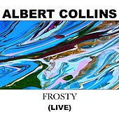 Frosty (Live) de Albert Collins