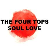 Soul Love von The Four Tops