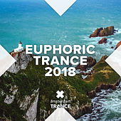 Euphoric Trance 2018 von Various Artists