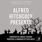 Alfred Hitchcock Presents - Main theme - The Funeral March of a Marionette by Geek Music