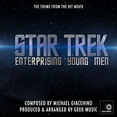 Star Trek - Enterprising Young Men - Main Theme by Geek Music