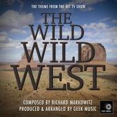 The Wild Wild West - Main Theme by Geek Music