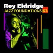 Jazz Foundations, Vol. 63 - Roy Eldridge by Roy Eldridge