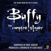 Buffy The Vampire Slayer - Main Theme by Geek Music