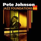 Jazz Foundations, Vol. 60 - Pete Johnson by Pete Johnson