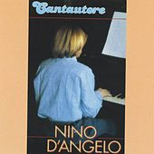 Cantautore by Nino D'Angelo