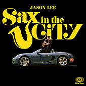 Sax in the City by Jason Lee
