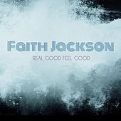 Real Good Feel Good by Faith Jackson