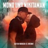Guten Morgen es brennt von Mono & Nikitaman