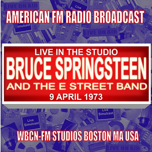 Live In The Studio -  WBCN-FM Studios Boston MA USA 1973 de Bruce Springsteen