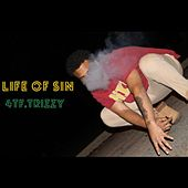 Life of Sin by 4TF.Trizzy