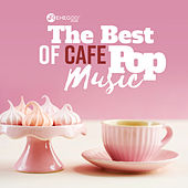 The Best of Cafe Pop Music by Various Artists