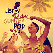 Listen Amazing Summer Pop Songs (Positive Mood Compilation) by Various Artists