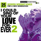 I Could Sing of Your Love Forever, Vol. 2 by Various Artists