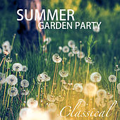 Summer Garden Party Classical by Various Artists