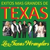 Los Exitos Mas Grandes de Texas de Los Texas Wranglers