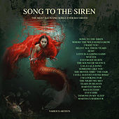 Song To The Siren - The Most Haunting Songs Ever Recorded by Various Artists