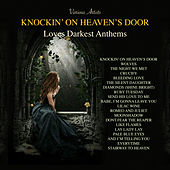 Knocking On Heavens Door - Love's Darkest Anthem de Various Artists