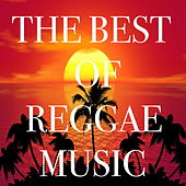 The Best Of Reggae Music by Various Artists