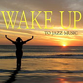 Wake Up With Jazz Sounds by Various Artists