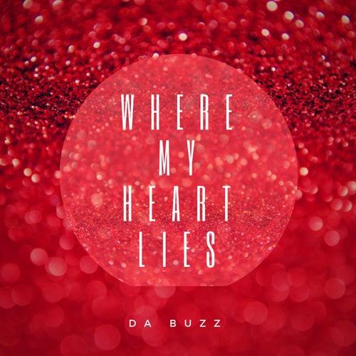 Where My Heart Lies by Da Buzz