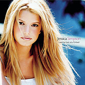I Wanna Love You Forever EP by Jessica Simpson