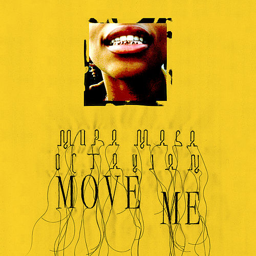 Move Me (feat. Octavian) by Mura Masa
