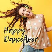 Happy Dancefloor by Various Artists
