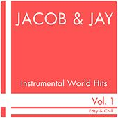 Instrumental World Hits, Vol. 1 (Easy & Chill) by Jacob