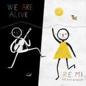 We are alive de Remi