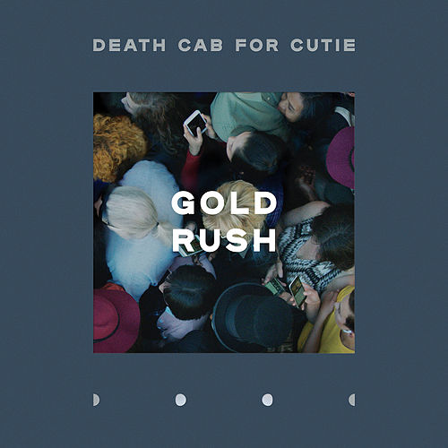 Gold Rush by Death Cab For Cutie