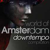 World of Amsterdam Downtempo Compilation by Various Artists