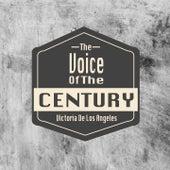 The Voice Of The Century / Victoria De Los Angeles de Victoria de los Ángeles