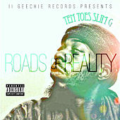 Roads of Reality by Ten Toes Slim G