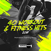 40 Workout & Fitness Hits 2018: Motivation Training Music - EP von Various Artists