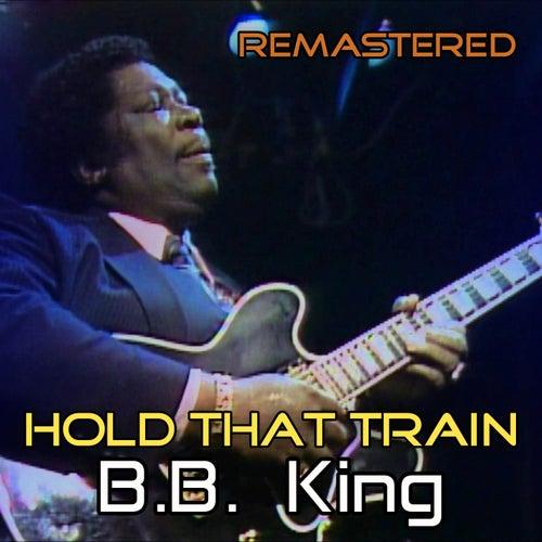 Hold That Train von B.B. King